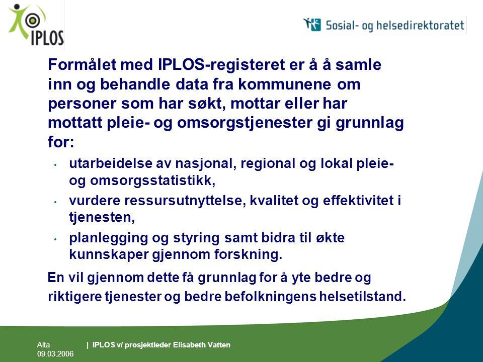 Formålet med IPLOS-registeret er å å samle inn og behandle data fra kommunene om personer som har søkt, mottar eller har mottatt pleie- og omsorgstjenester gi grunnlag for: