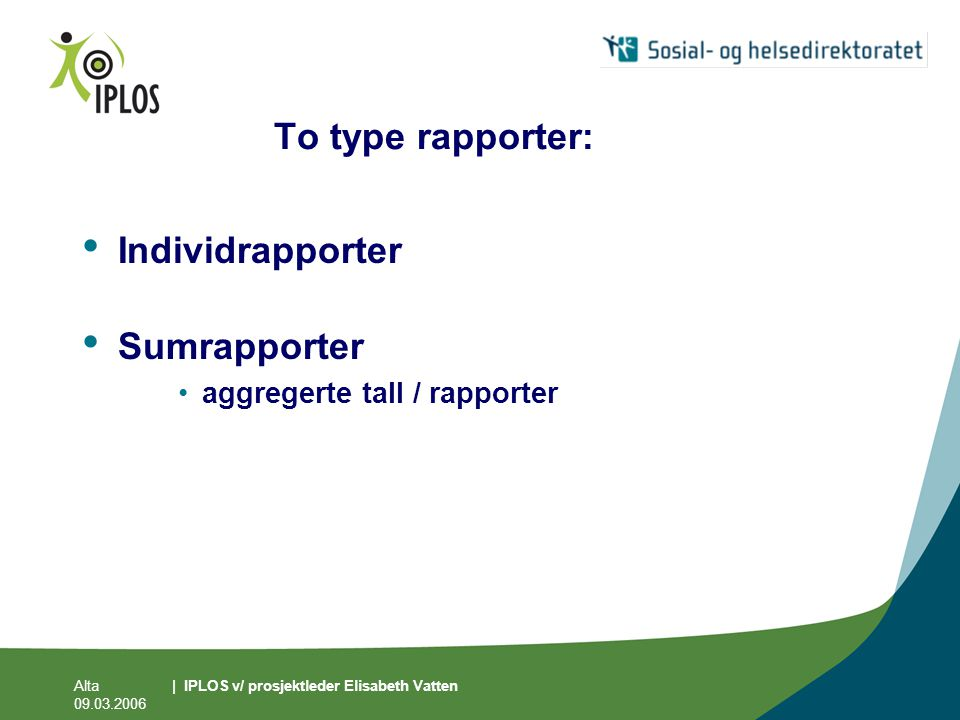 To type rapporter: Individrapporter Sumrapporter