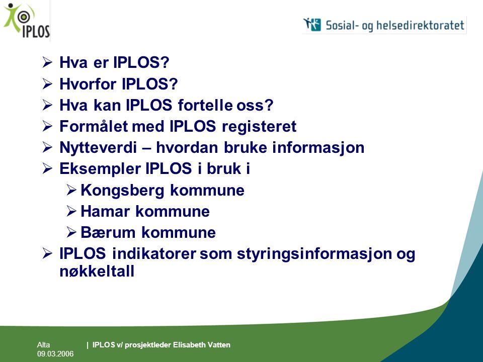 Hva kan IPLOS fortelle oss Formålet med IPLOS registeret