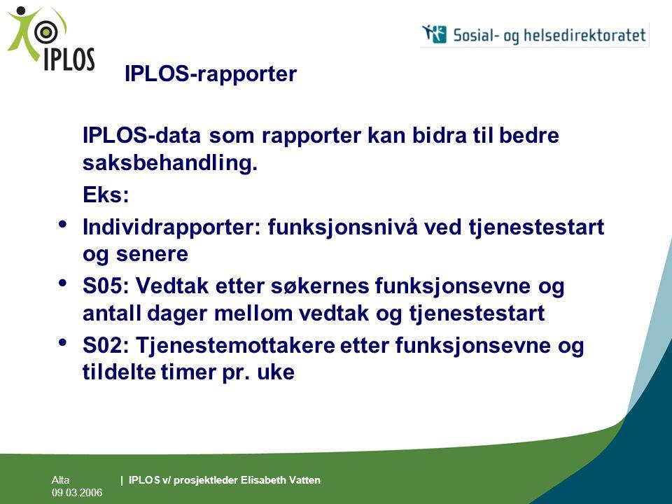 IPLOS-data som rapporter kan bidra til bedre saksbehandling. Eks:
