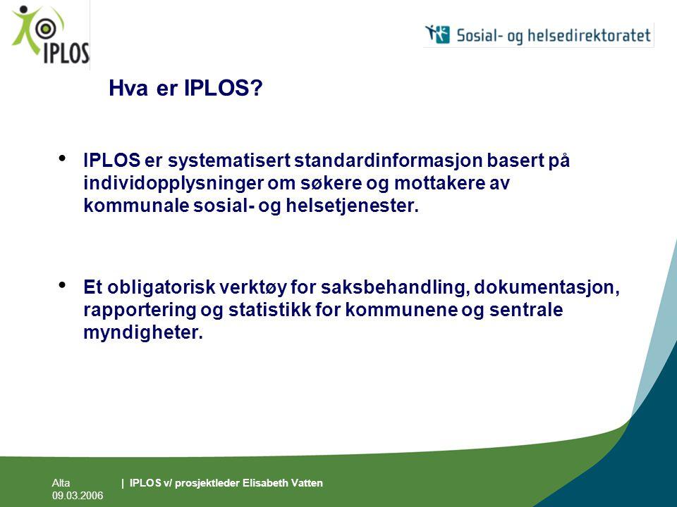 Hva er IPLOS IPLOS er systematisert standardinformasjon basert på individopplysninger om søkere og mottakere av kommunale sosial- og helsetjenester.