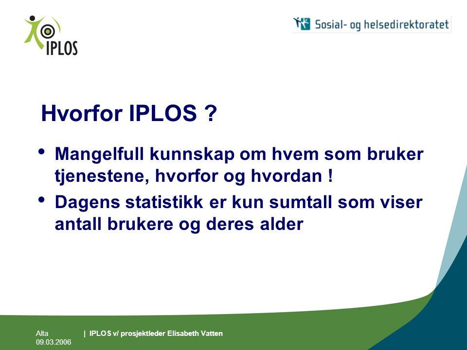 Hvorfor IPLOS Mangelfull kunnskap om hvem som bruker tjenestene, hvorfor og hvordan !