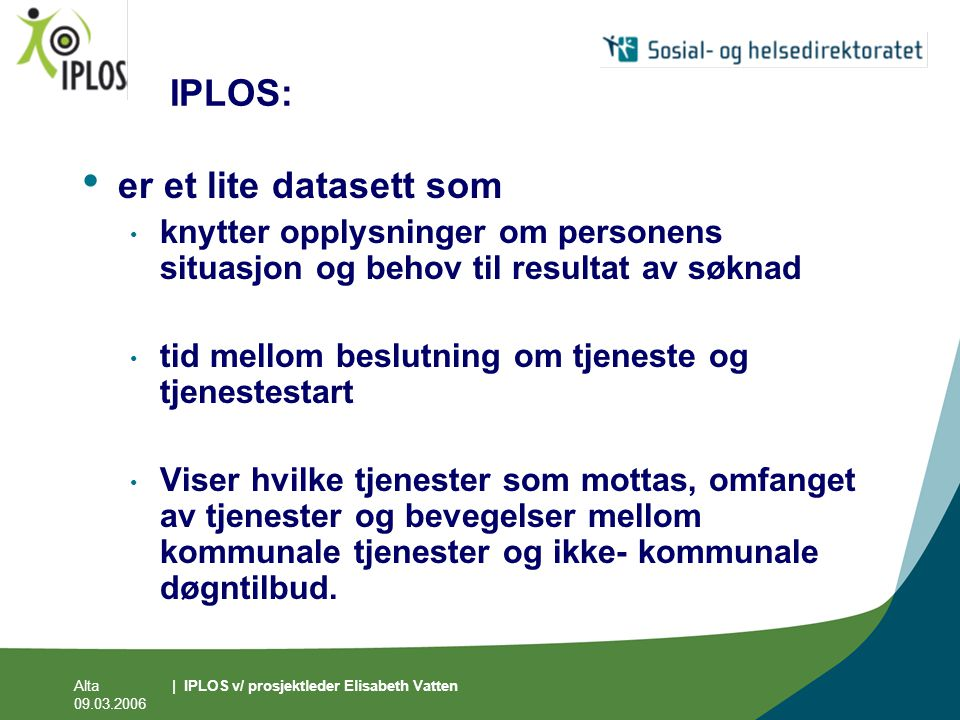 IPLOS: er et lite datasett som