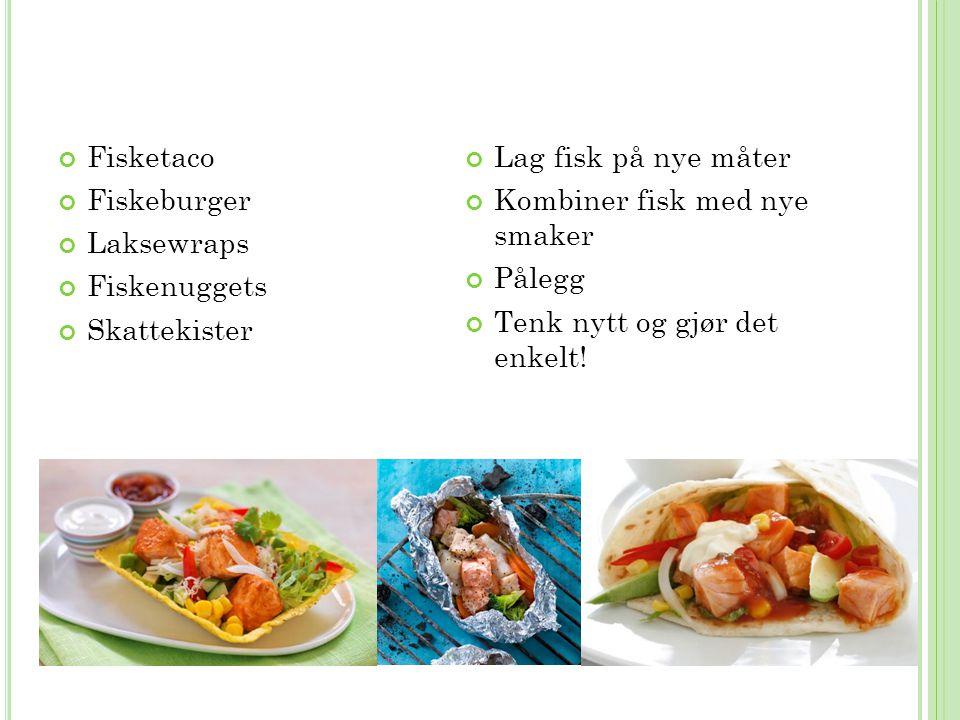 Fisketaco Lag fisk på nye måter. Fiskeburger. Kombiner fisk med nye smaker. Laksewraps. Pålegg.