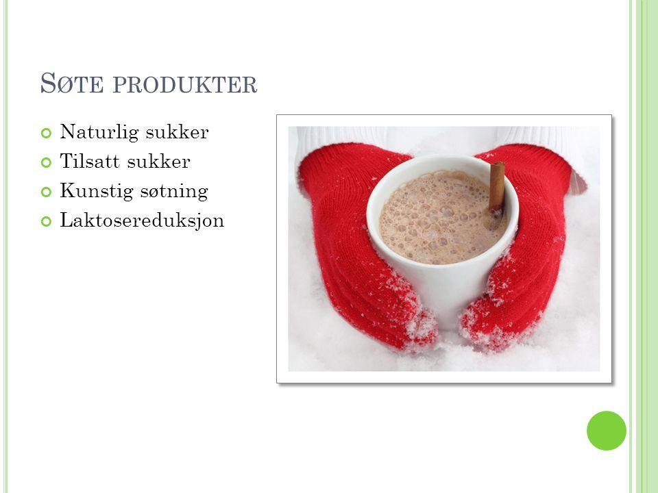 Søte produkter Naturlig sukker Tilsatt sukker Kunstig søtning