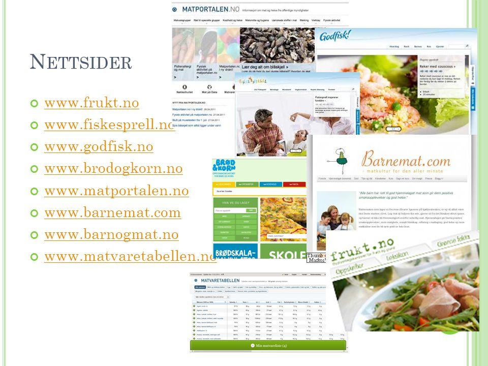 Nettsider www.frukt.no www.fiskesprell.no www.godfisk.no