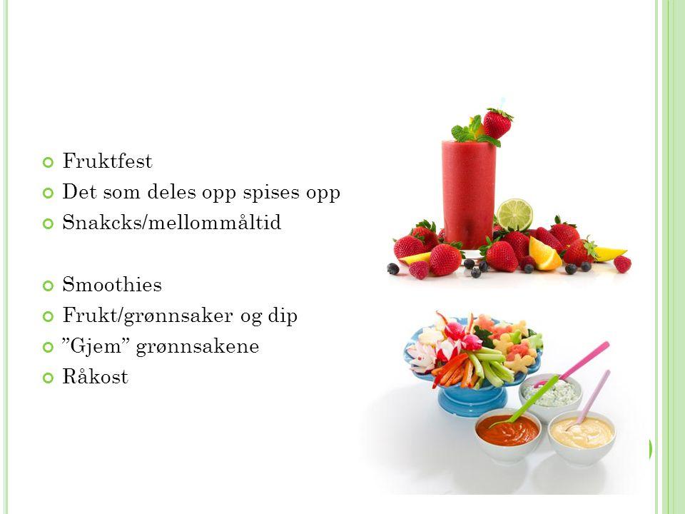 Fruktfest Det som deles opp spises opp. Snakcks/mellommåltid. Smoothies. Frukt/grønnsaker og dip.