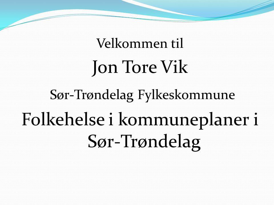 Sør-Trøndelag Fylkeskommune Folkehelse i kommuneplaner i Sør-Trøndelag