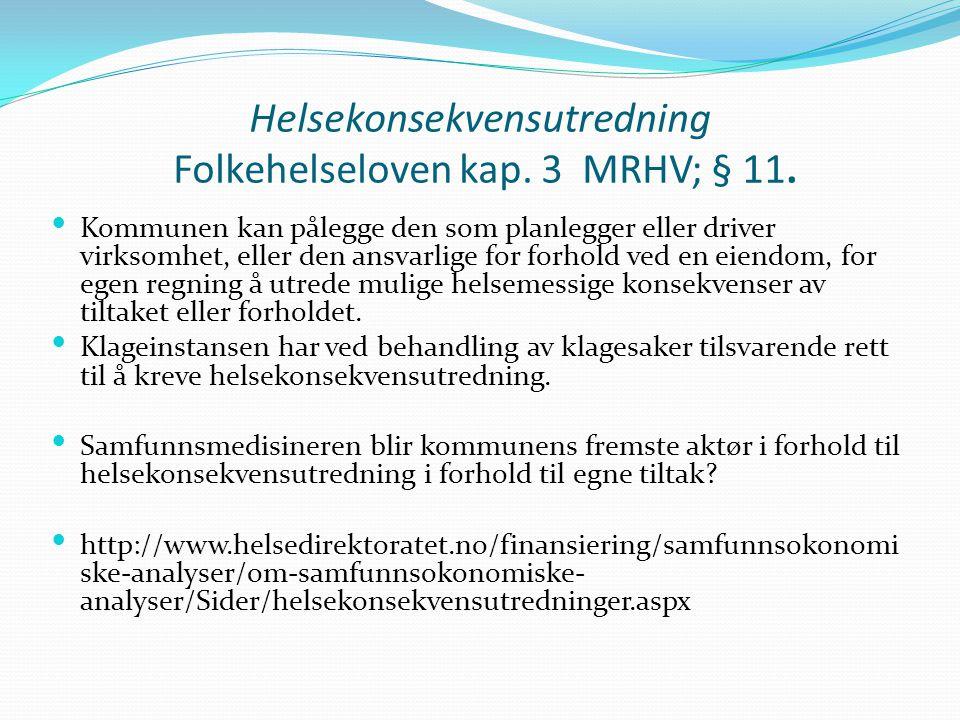 Helsekonsekvensutredning Folkehelseloven kap. 3 MRHV; § 11.