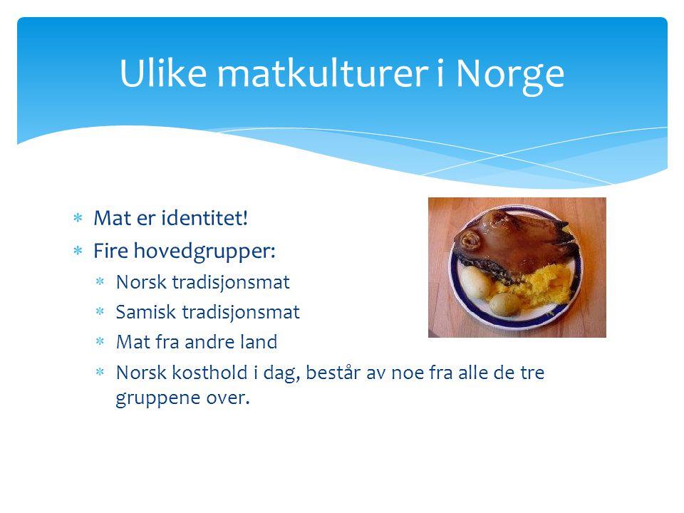Ulike matkulturer i Norge