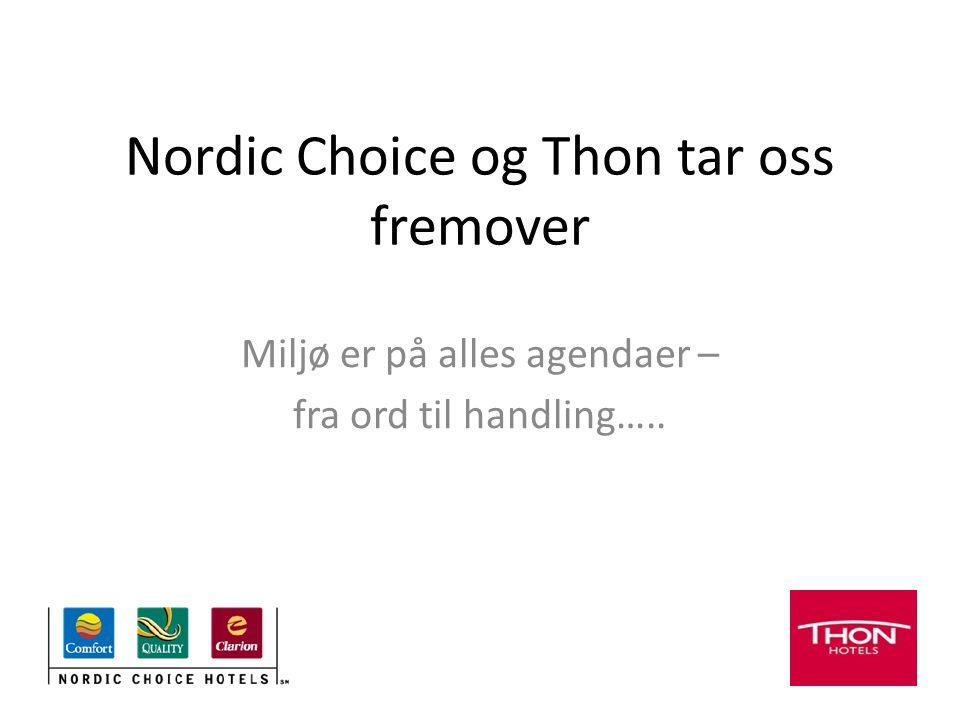 Nordic Choice og Thon tar oss fremover