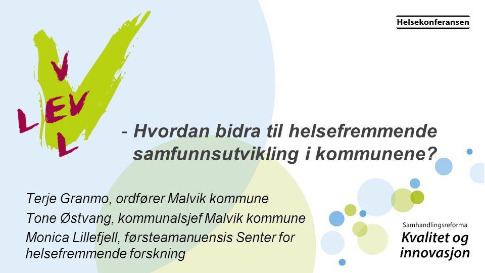 - Hvordan bidra til helsefremmende samfunnsutvikling i kommunene