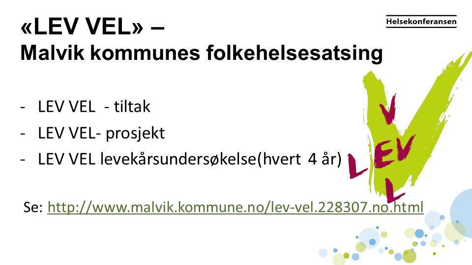 «LEV VEL» – Malvik kommunes folkehelsesatsing