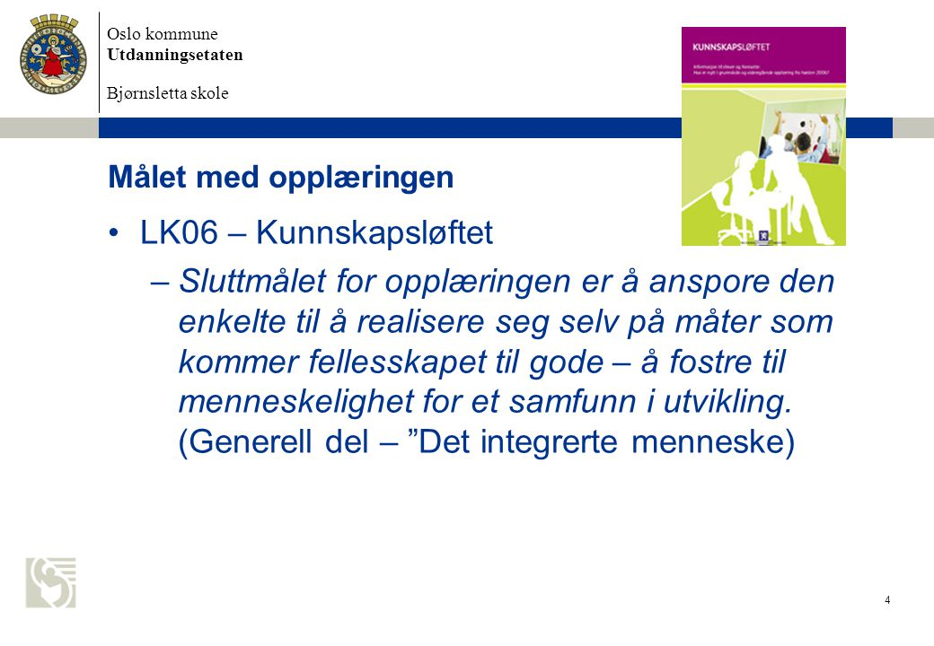 Målet med opplæringen LK06 – Kunnskapsløftet.