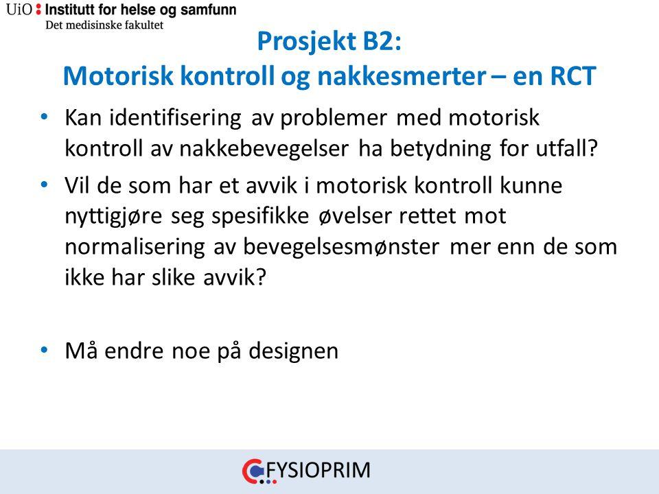 Prosjekt B2: Motorisk kontroll og nakkesmerter – en RCT