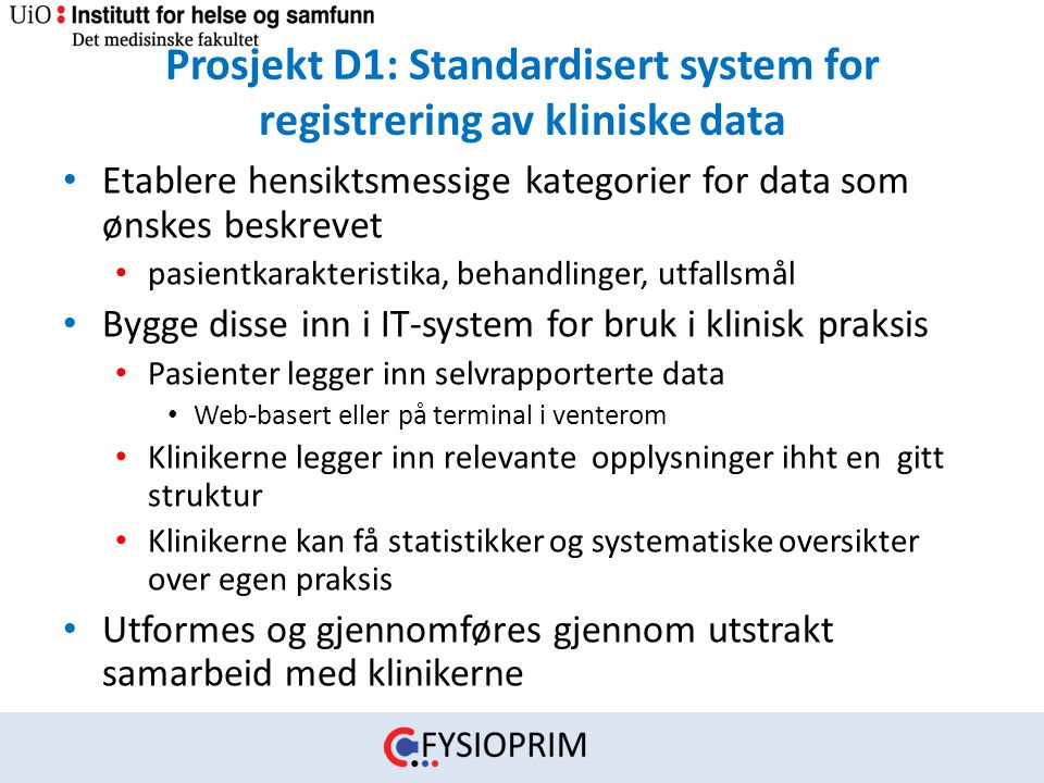 Prosjekt D1: Standardisert system for registrering av kliniske data