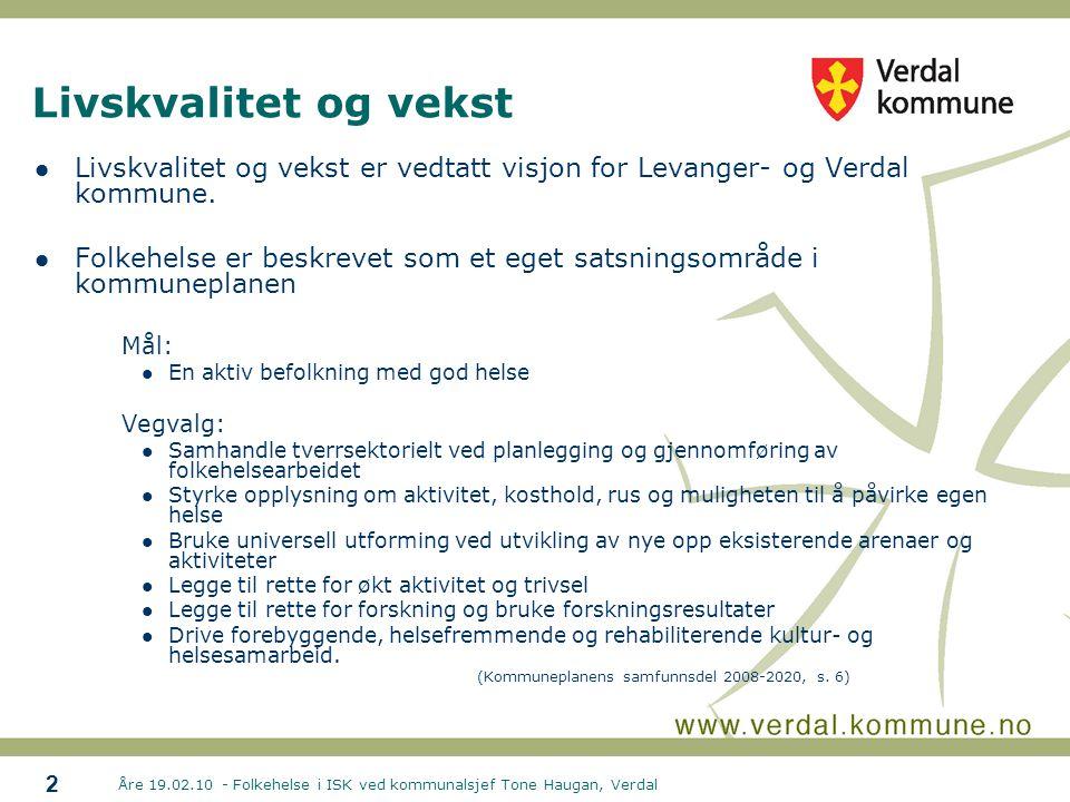 Livskvalitet og vekst Livskvalitet og vekst er vedtatt visjon for Levanger- og Verdal kommune.
