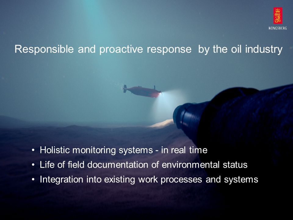 Responsible and proactive response by the oil industry