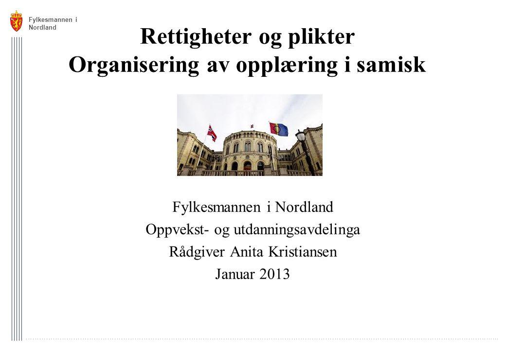 Rettigheter og plikter Organisering av opplæring i samisk