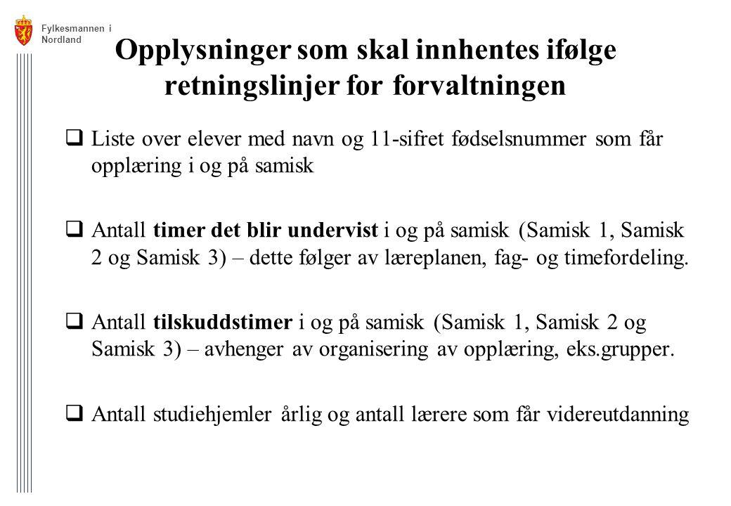 Fylkesmannen i. Nordland. Opplysninger som skal innhentes ifølge retningslinjer for forvaltningen.