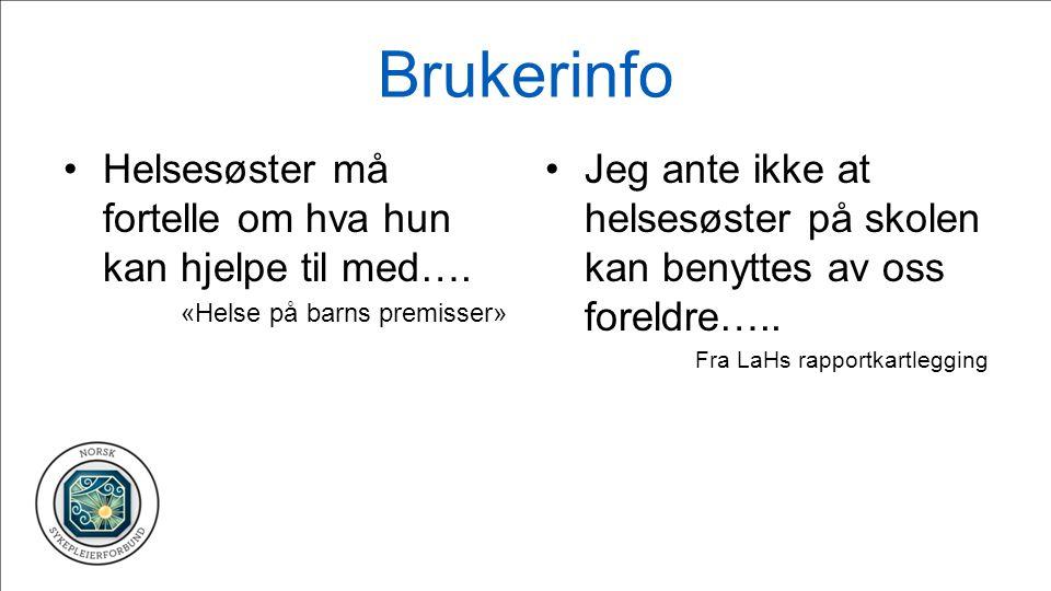 Brukerinfo Helsesøster må fortelle om hva hun kan hjelpe til med….