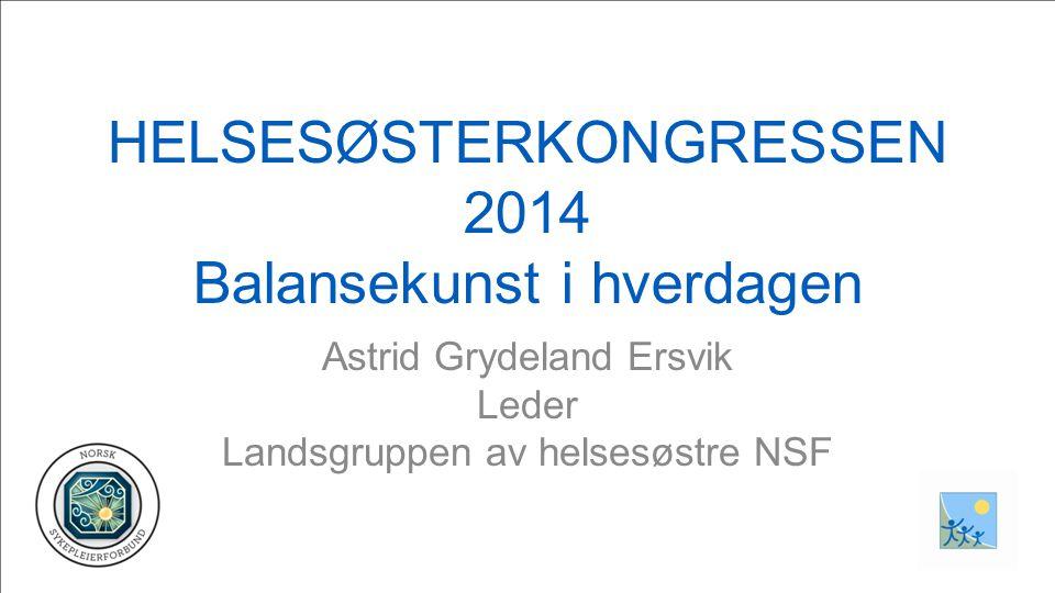 HELSESØSTERKONGRESSEN 2014 Balansekunst i hverdagen