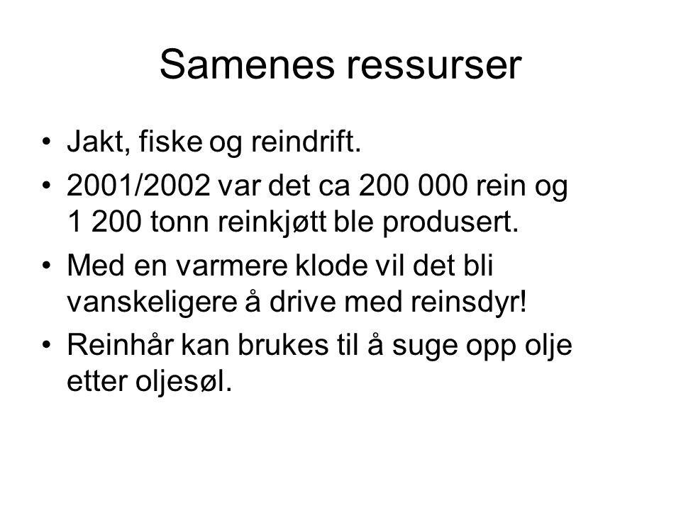 Samenes ressurser Jakt, fiske og reindrift.