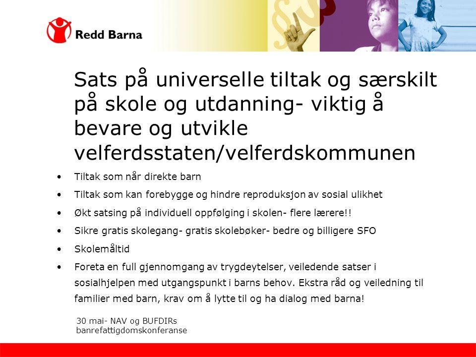 Sats på universelle tiltak og særskilt på skole og utdanning- viktig å bevare og utvikle velferdsstaten/velferdskommunen