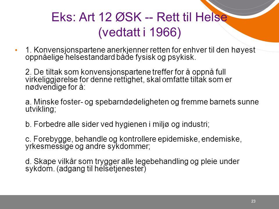 Eks: Art 12 ØSK -- Rett til Helse (vedtatt i 1966)
