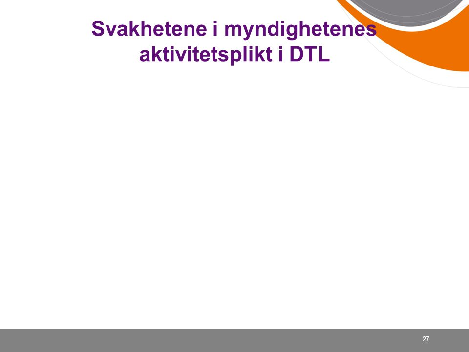 Svakhetene i myndighetenes aktivitetsplikt i DTL