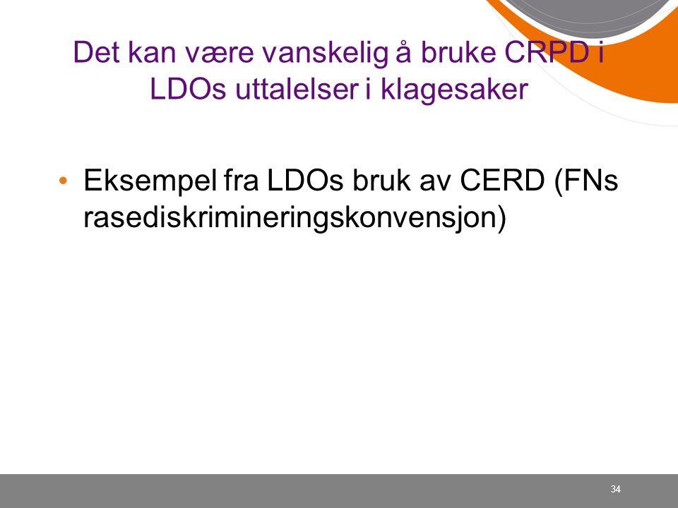 Det kan være vanskelig å bruke CRPD i LDOs uttalelser i klagesaker