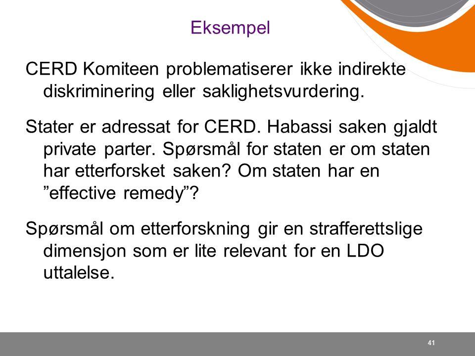 Eksempel CERD Komiteen problematiserer ikke indirekte diskriminering eller saklighetsvurdering.