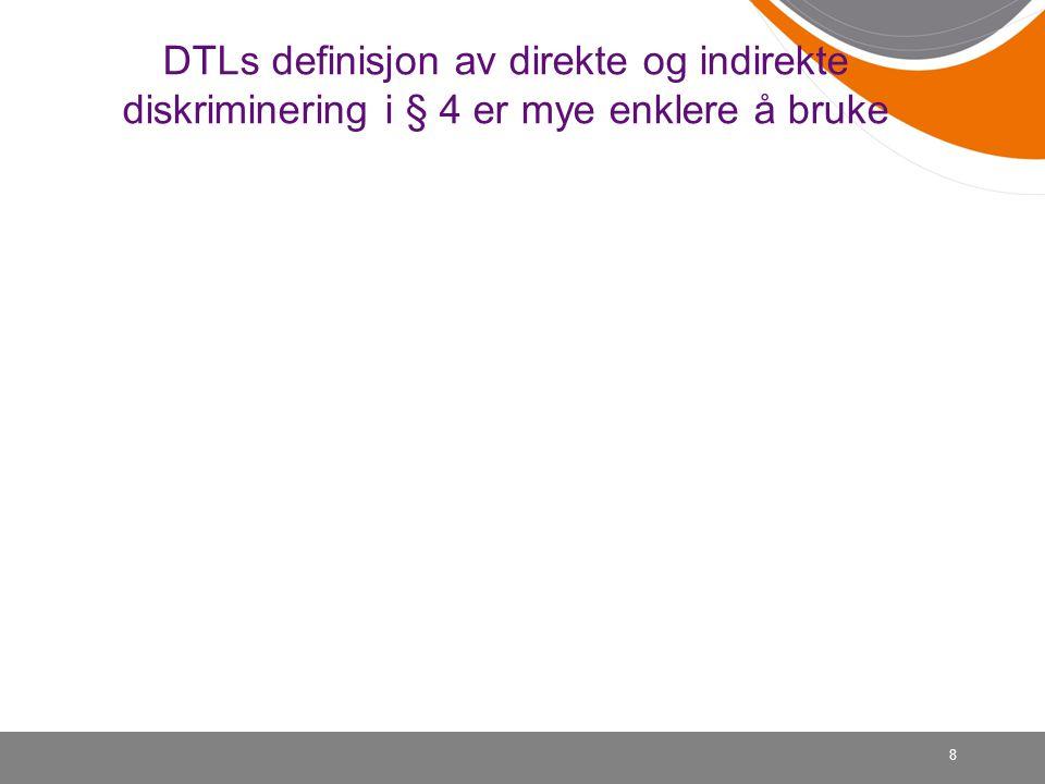 DTLs definisjon av direkte og indirekte diskriminering i § 4 er mye enklere å bruke