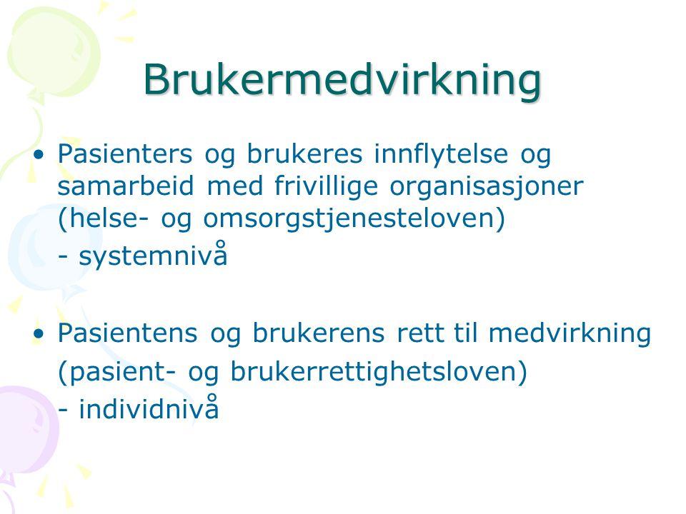 Brukermedvirkning Pasienters og brukeres innflytelse og samarbeid med frivillige organisasjoner (helse- og omsorgstjenesteloven)