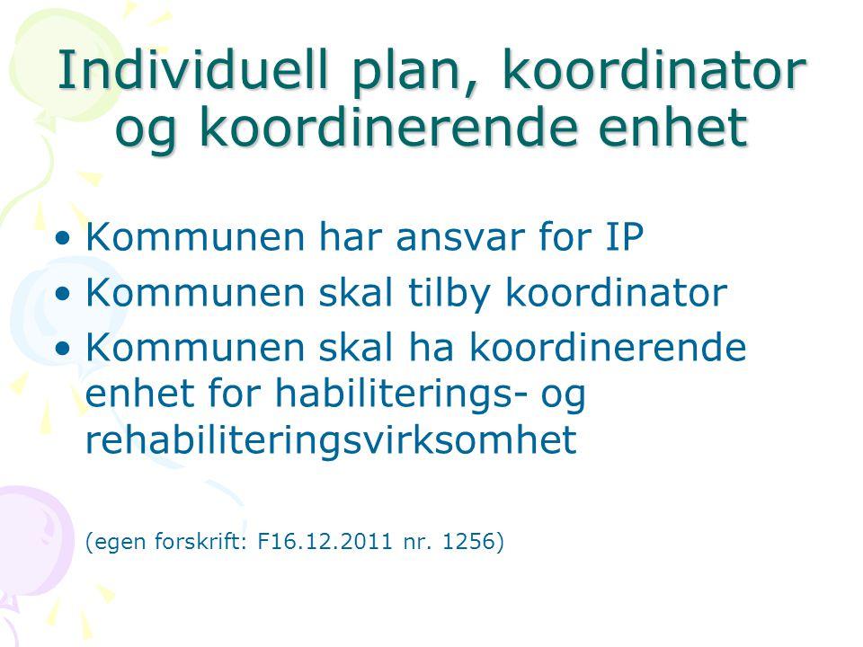 Individuell plan, koordinator og koordinerende enhet