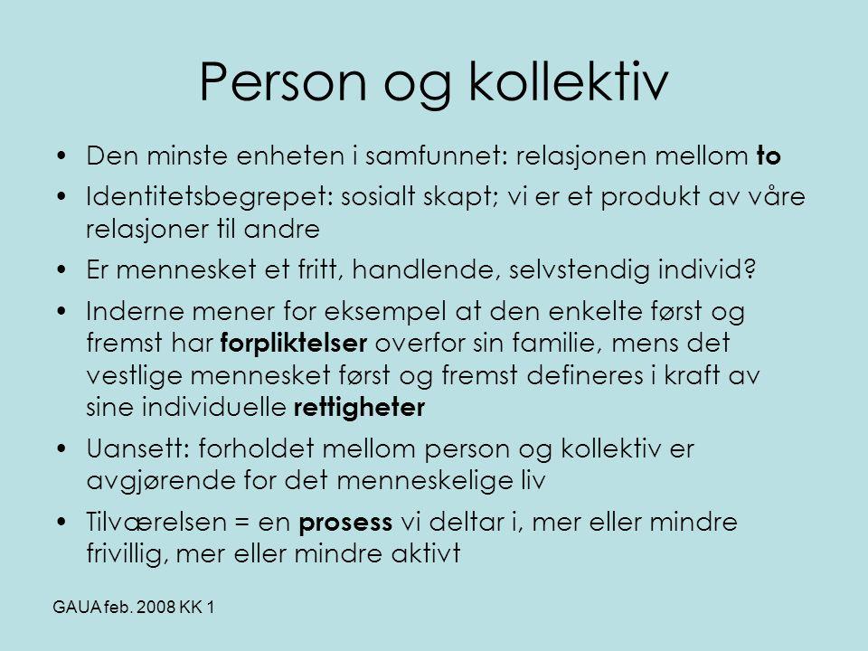 Person og kollektiv Den minste enheten i samfunnet: relasjonen mellom to.