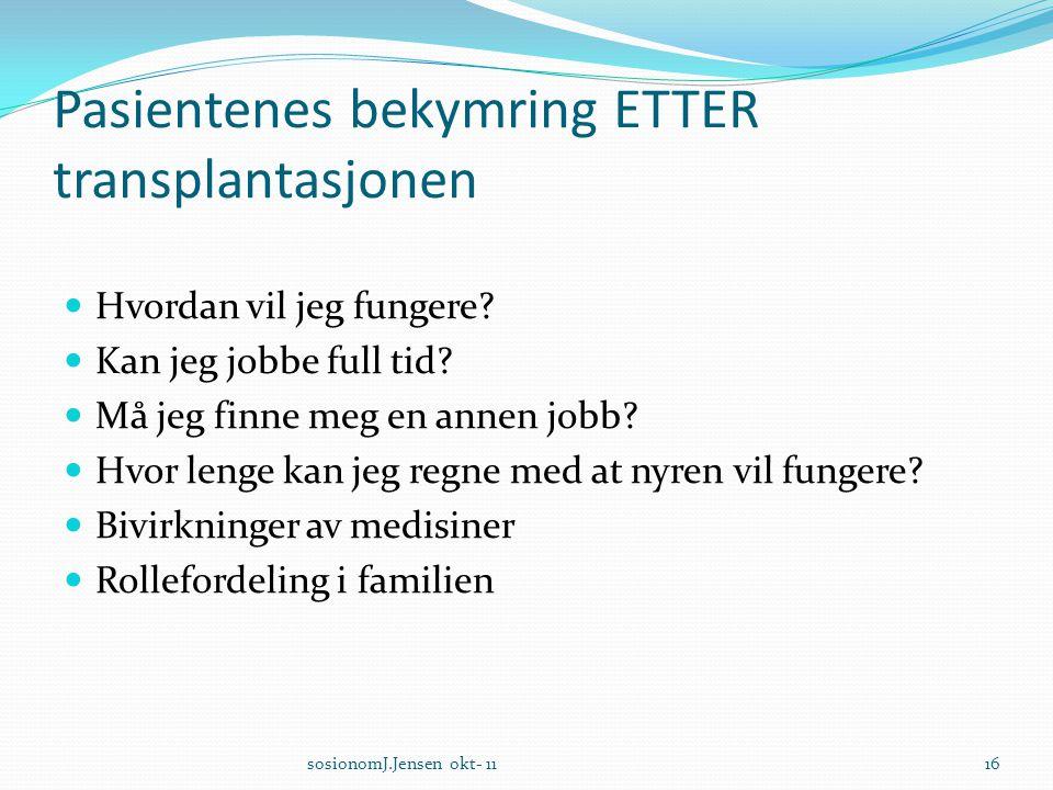 Pasientenes bekymring ETTER transplantasjonen