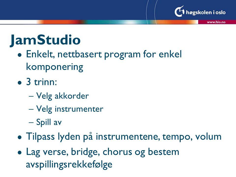 JamStudio Enkelt, nettbasert program for enkel komponering 3 trinn: