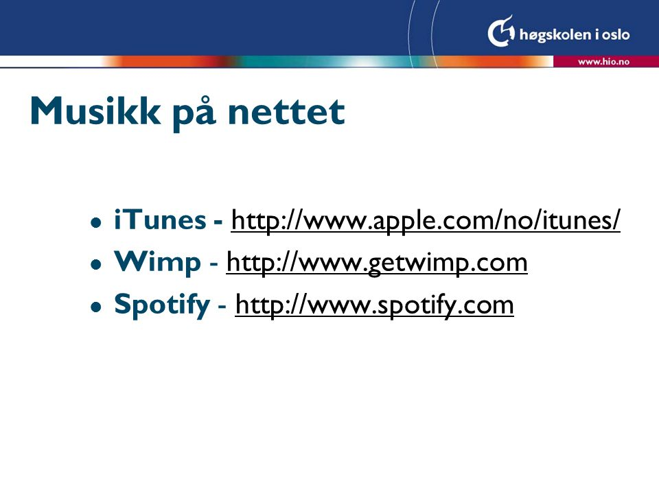 Musikk på nettet iTunes - http://www.apple.com/no/itunes/