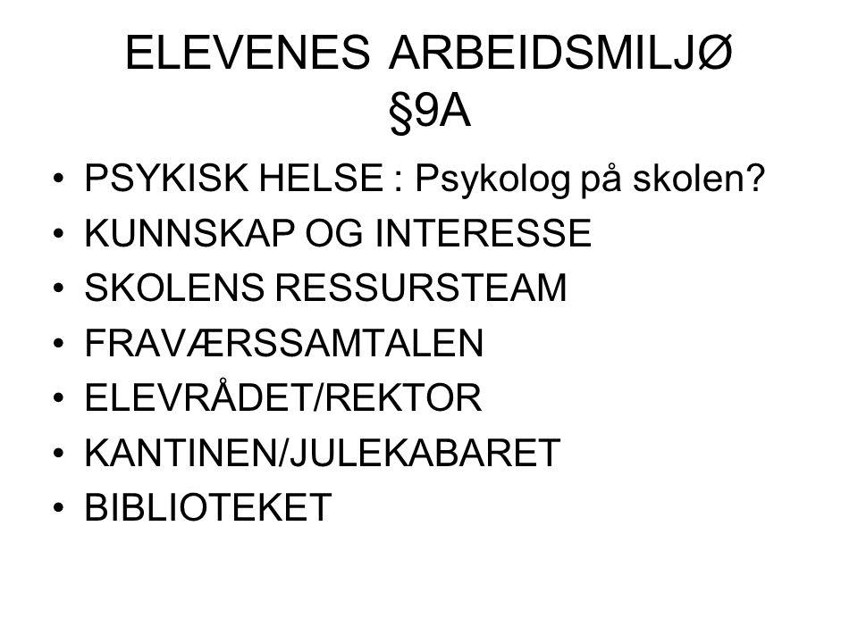 ELEVENES ARBEIDSMILJØ §9A