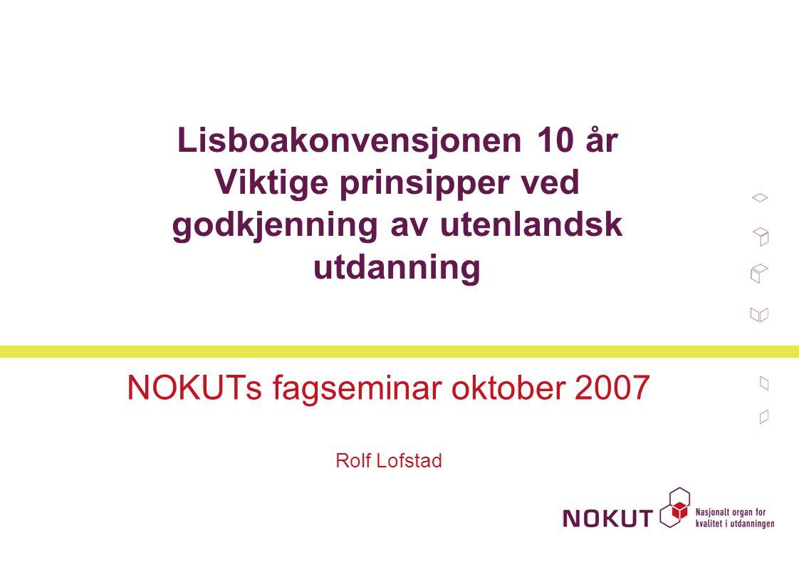 NOKUTs fagseminar oktober 2007 Rolf Lofstad