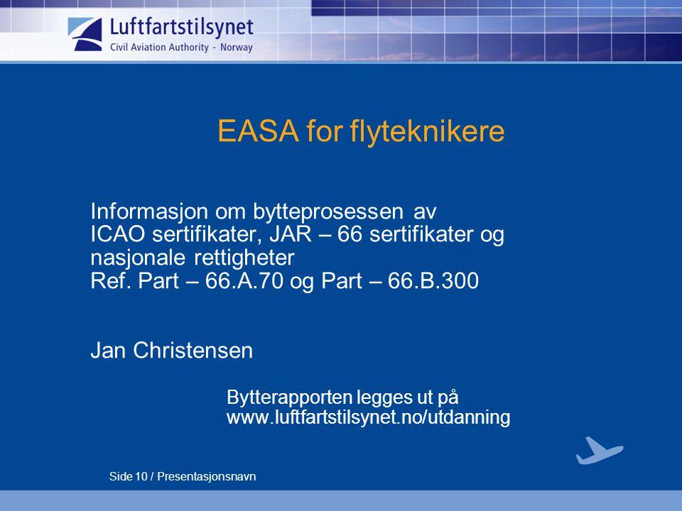 EASA for flyteknikere Informasjon om bytteprosessen av
