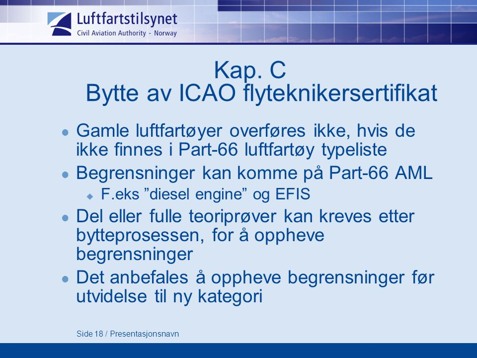 Kap. C Bytte av ICAO flyteknikersertifikat