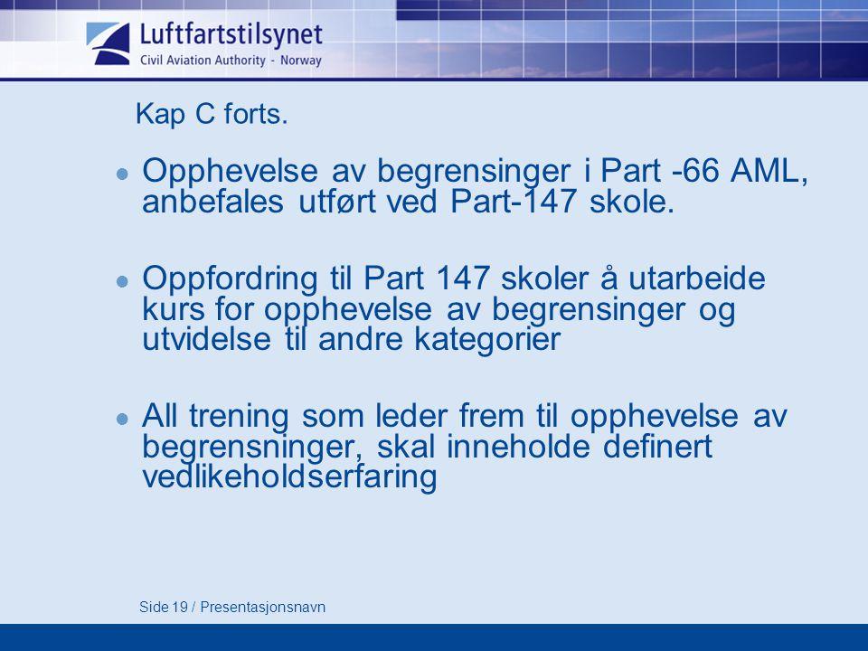 Kap C forts. Opphevelse av begrensinger i Part -66 AML, anbefales utført ved Part-147 skole.