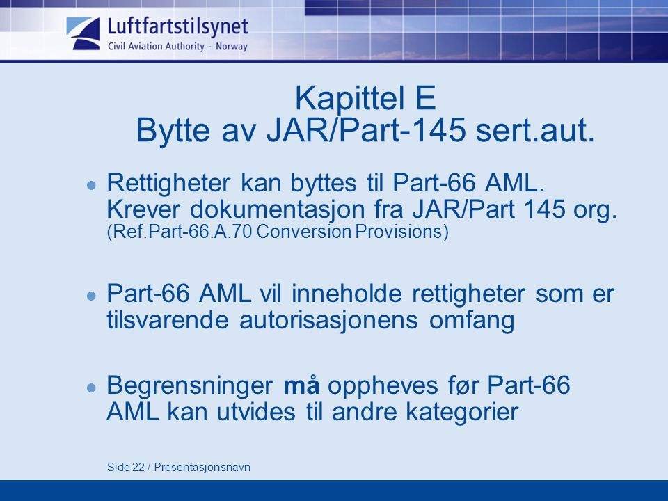 Kapittel E Bytte av JAR/Part-145 sert.aut.
