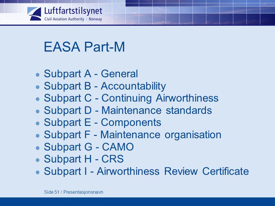 EASA Part-M Subpart A - General Subpart B - Accountability