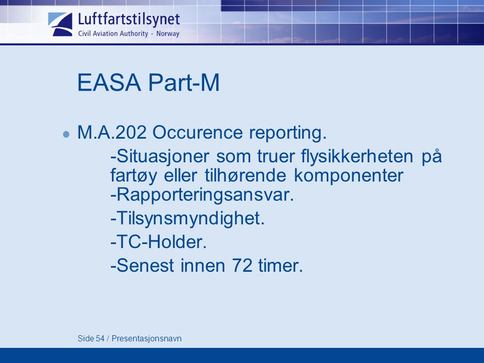 EASA Part-M M.A.202 Occurence reporting.