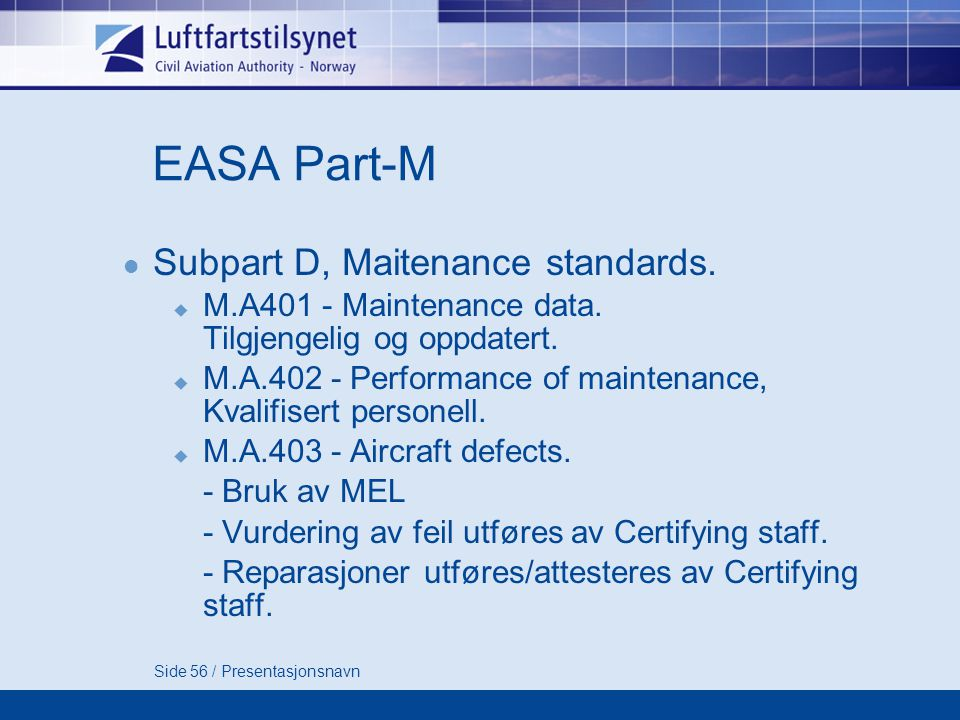 EASA Part-M Subpart D, Maitenance standards.