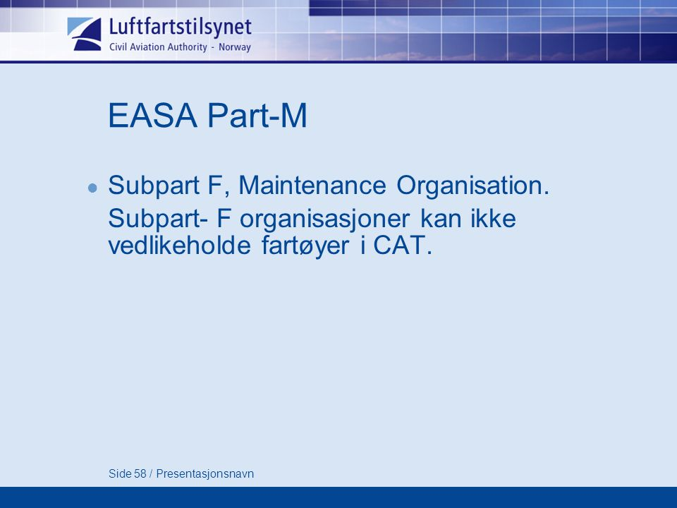 EASA Part-M Subpart F, Maintenance Organisation.