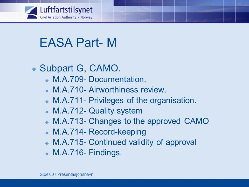 EASA Part- M Subpart G, CAMO. M.A.709- Documentation.